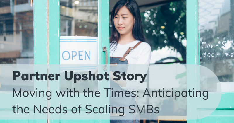 Moving with the Times: Anticipating the Needs of Scaling SMBs